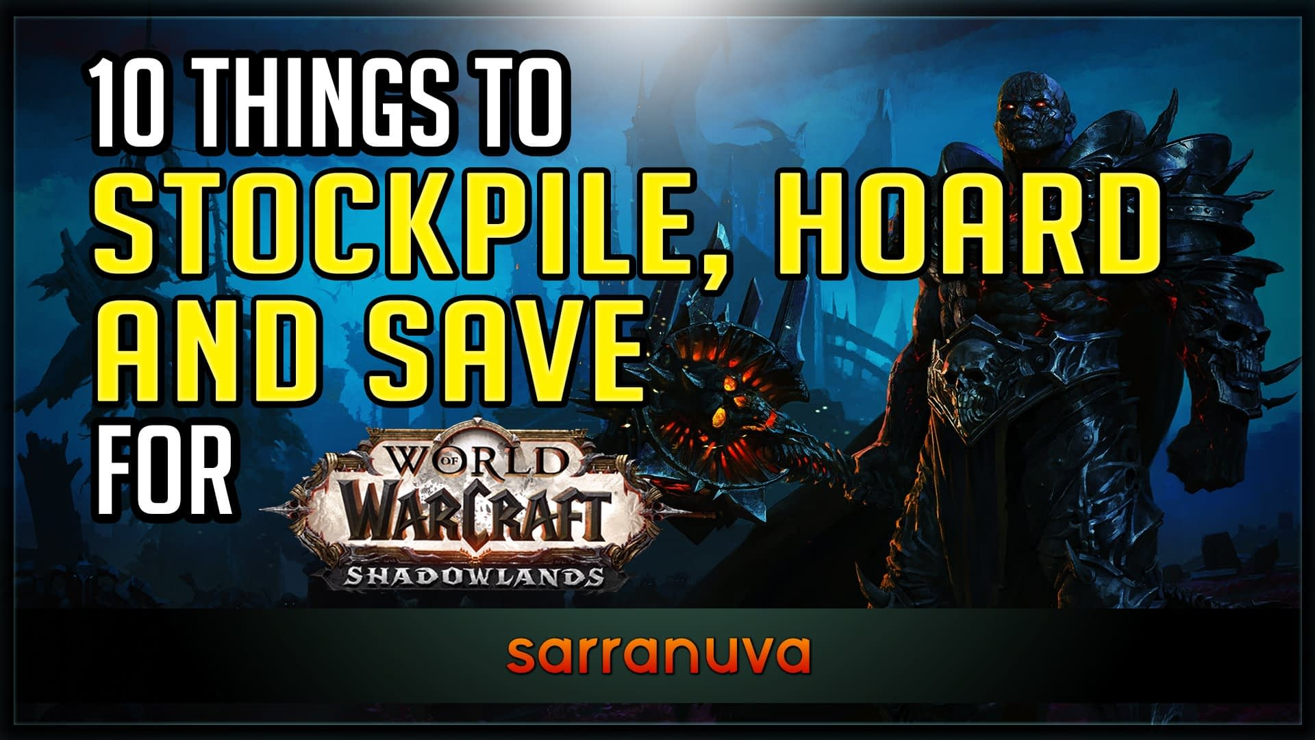 10-things-to-stockpile-hoard-and-save-in-shadowlands