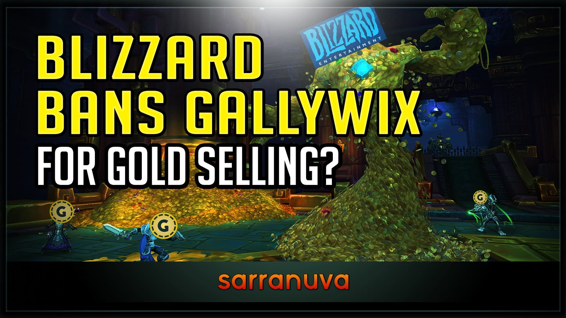 Blizzard Bans Gallywix for Gold Selling RMT